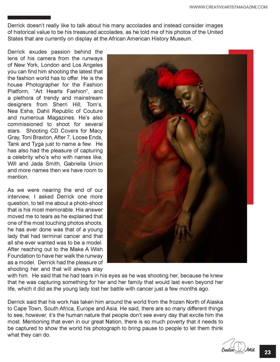 WWWW.CREATIVEARTISTMAGAZINE.COM  Derrick doesn   t really like to talk about his many accolades and instead consider image...