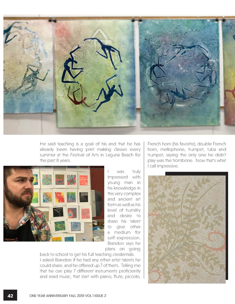 WWWW.CREATIVEARTISTMAGAZINE.COM  He said teaching is a goal of his and that he has already been having print making classe...