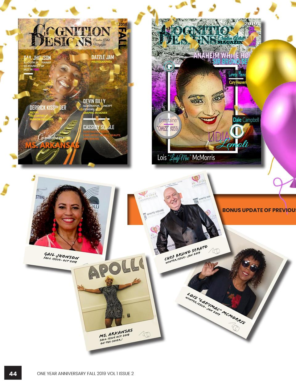 WWWW.CREATIVEARTISTMAGAZINE.COM  BONUS UPDATE OF PREVIOUSLY FEATURED ARTIST  44  ONE YEAR ANNIVERSARY FALL 2019 VOL 1 ISSU...