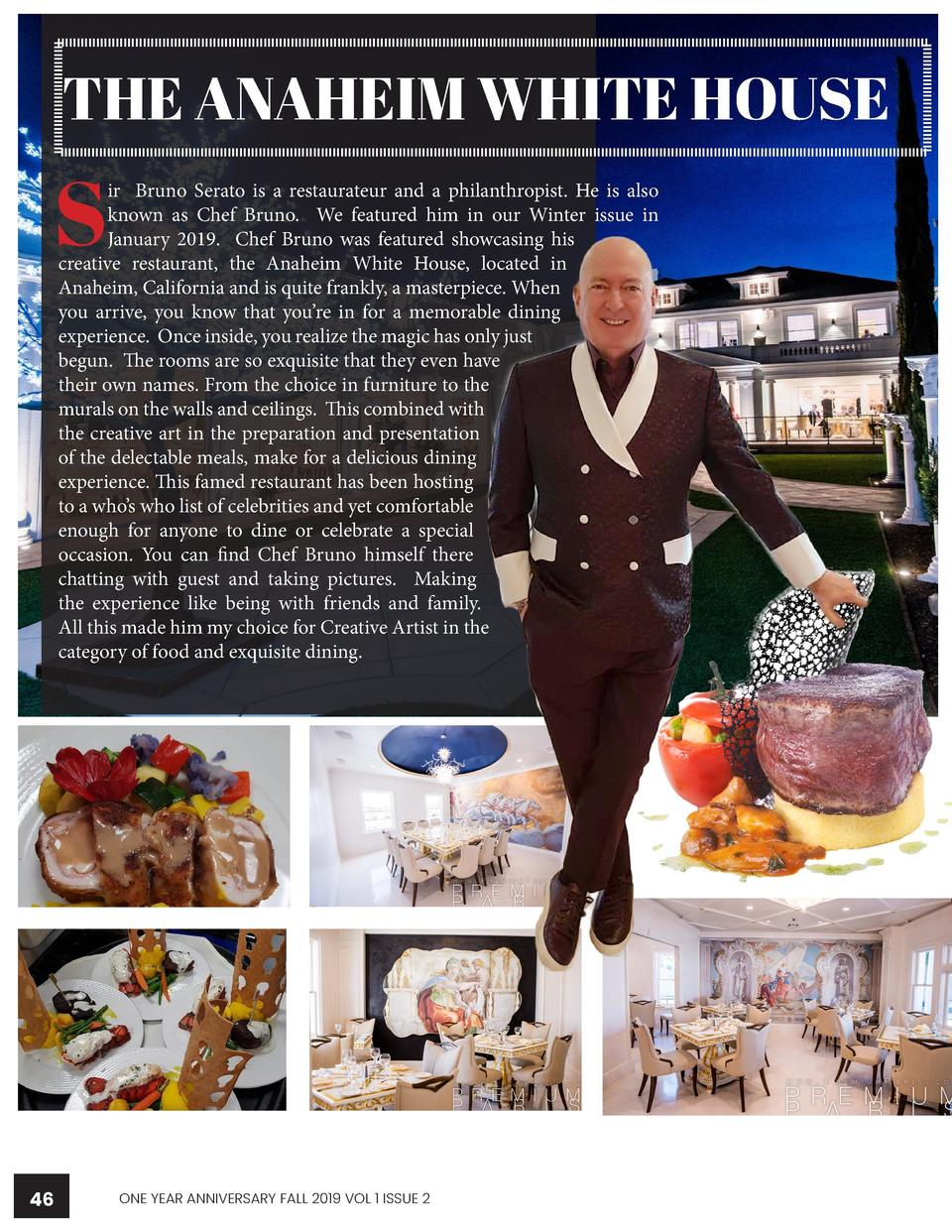 WWWW.CREATIVEARTISTMAGAZINE.COM  THE ANAHEIM WHITE HOUSE  S  ir Bruno Serato is a restaurateur and a philanthropist. He is...