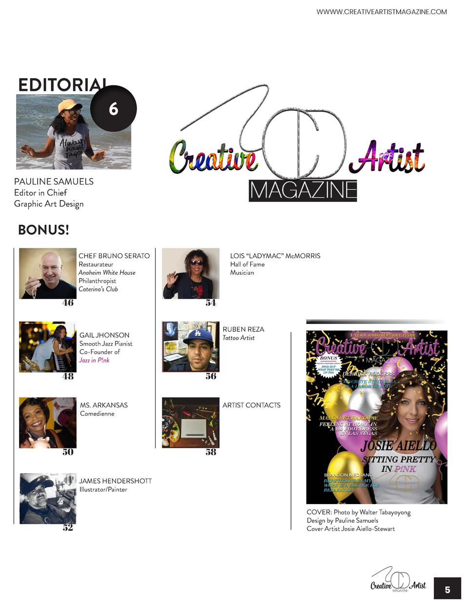 WWWW.CREATIVEARTISTMAGAZINE.COM  CONTENT November 2019 Vol. 1  FEATURES 24  EDITORIAL 6  PAULINE SAMUELS Editor in Chief G...